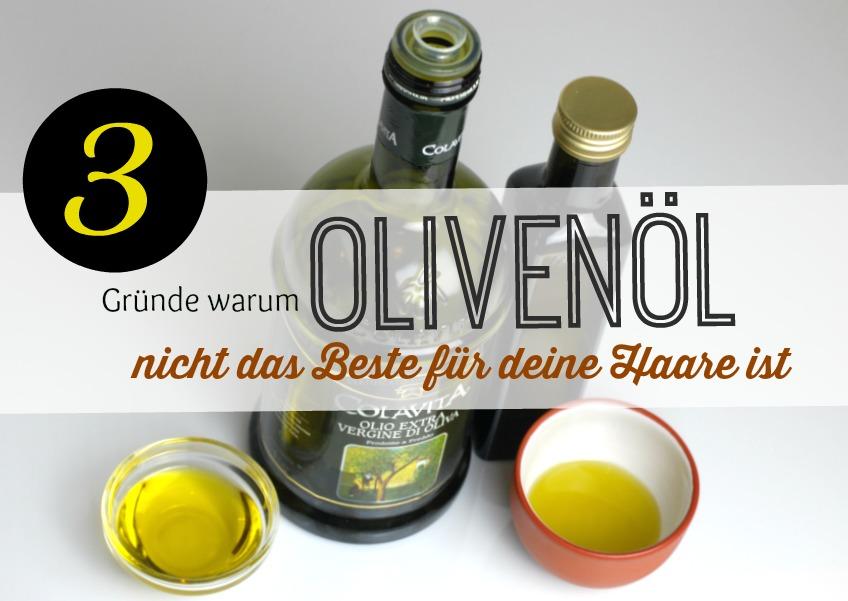 Olivenöl Für Die Haare 3 Gute Gründe Warum Ich Nein Sage